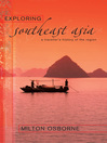 Exploring Southeast Asia (eBook): A Traveller's History of the Region