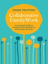Collaborative Family Work (eBook): A Practical Guide to Working with Families in the Human Services