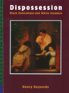Dispossession (eBook): Black Australians and White Invaders