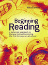 Beginning Reading (eBook): A Balanced Approach to Literacy Instruction During the First Three Years at School