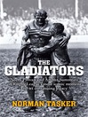 The Gladiators (eBook): Norm Provan and Arthur Summons on Rugby League's Most Iconic Moment and Its Continuing Legacy