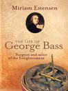 The Life of George Bass (eBook): Surgeon and Sailor of the Enlightenment