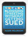 Blogging and Tweeting without Getting Sued (eBook): A Global Guide to the Law for Anyone Writing Online