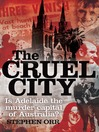 The Cruel City (eBook): Is Adelaide the Murder Capital of Australia?