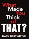 What Made You Think of That? (eBook): Thinking Differently in Business