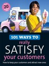 101 Ways to Really Satisfy Your Customers (eBook): How to Keep Your Customers and Attract New Ones