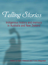 Telling Stories (eBook): Indigenous History and Memory in Australia and New Zealand