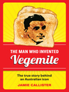 The Man Who Invented Vegemite (eBook)