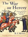 The War On Heresy (eBook): Faith and Power in Medieval Europe