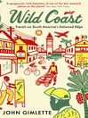 Wild Coast (eBook): Travels on South America's Untamed Edge