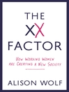 The XX Factor (eBook): How Working Women are Creating a New Society