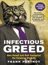 Infectious Greed (eBook): How Deceit and Risk Corrupted the Financial Markets