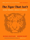 The Tiger That Isn't (eBook): Seeing Through a World of Numbers