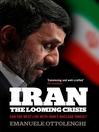 Iran (eBook): The Looming Crisis: Can the West Live with Iran's Nuclear Threat?