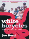 White Bicycles (eBook): Making Music in the 1960's