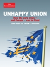 Unhappy Union (eBook): How Europe can resolve the crisis it has created - and what is likely to happen