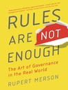 Rules Are Not Enough (eBook): The Art Of Governance in The Real World