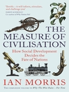 The Measure of Civilisation (eBook): How Social Development Decides the Fate of Nations