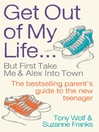 Get Out of My Life (eBook): But First Take Me and Alex Into Town