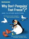 Why Don't Penguins Feet Freeze? (eBook): And 114 Other Questions