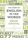 The Story of English in 100 Hundred Words (eBook)