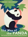 The Way of the Panda (eBook): The Curious History of China's Political Animal