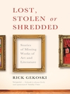 Lost, Stolen or Shredded (eBook): Stories of Missing Works of Art and Literature