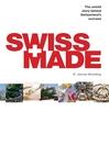 Swiss Made (eBook): The Untold Story Behind Switzerland's Success
