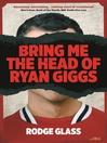 Bring Me the Head of Ryan Giggs (eBook)