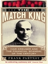 The Match King (eBook): Ivar Kreuger and the Financial Scandal of the Century