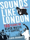 Sounds Like London (eBook): 100 Years of Black Music in the Capital