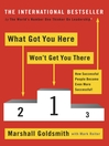 What Got You Here Won't Get You There (eBook): How Successful People Become Even More Successful