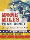 More Miles Than Money (eBook): Journeys Through American Music