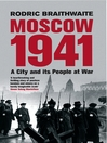 Moscow 1941 (eBook): A City & Its People at War