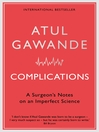 Complications (eBook): A Surgeon's Notes on an Imperfect Science