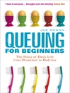 Queuing for Beginners (eBook): The Story of Daily Life from Breakfast to Bedtime