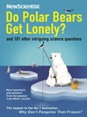 Do Polar Bears Get Lonely? (eBook): And 101 Other Intriguing Science Questions
