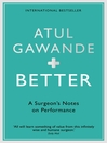 Better (eBook): A Surgeon's Notes on Performance