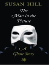 The Man in the Picture (eBook): A Ghost Story