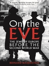 On the Eve (eBook): The Jews of Europe Before the Second World War