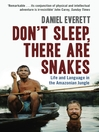 Don't Sleep, There are Snakes (eBook): Life and Language in the Amazonian Jungle