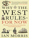 Why the West Rules - For Now (eBook): The Patterns of History and What They Reveal About the Future