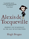Alexis de Tocqueville (eBook): Prophet of Democracy in the Age of Revolution