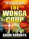 The Wonga Coup (eBook): Simon Mann's Plot to Seize Oil Billions in Africa