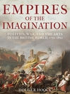 Empires of the Imagination (eBook): Politics, War, and the Arts in the British World, 1750-1850