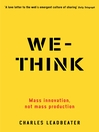 We-Think (eBook): Mass Innovation, Not Mass Production