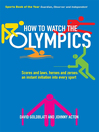 How to Watch the Olympics (eBook): Scores and laws, heroes and zeros – an instant initiation to every sport