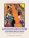 Underground, Overground (eBook): A Passenger's History of the Tube