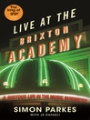 Live At the Brixton Academy (eBook): A riotous life in the music business