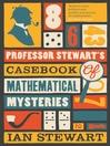 Professor Stewart's Casebook of Mathematical Mysteries (eBook)